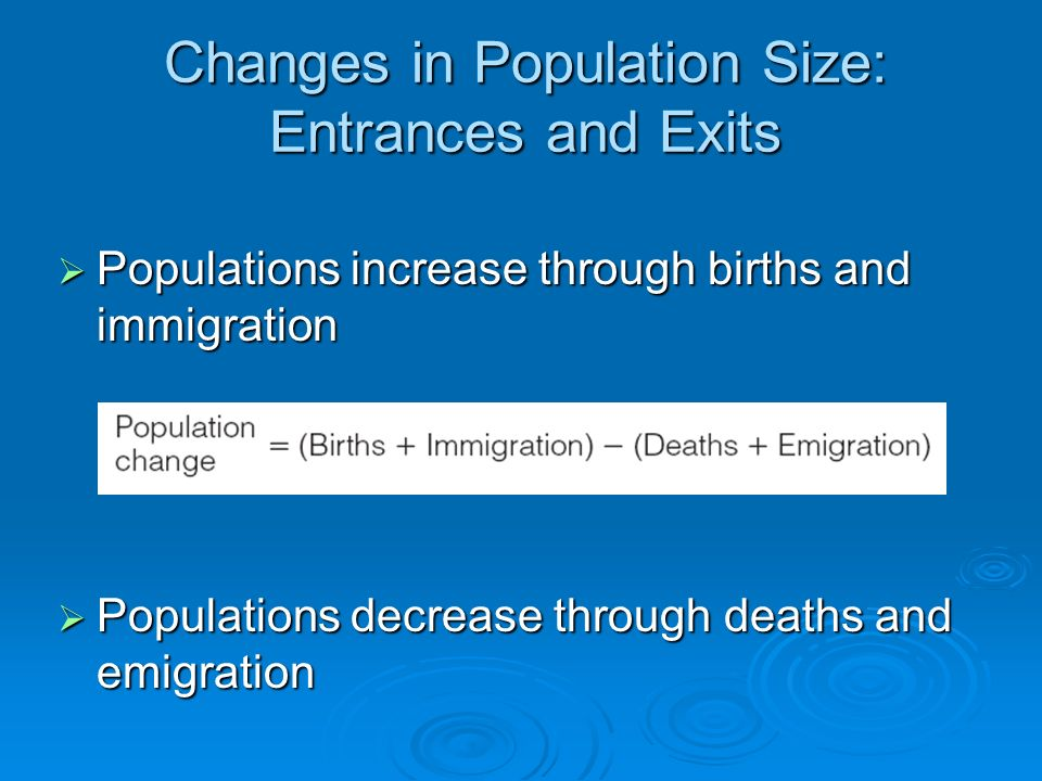 Changes in Population Size: Entrances and Exits