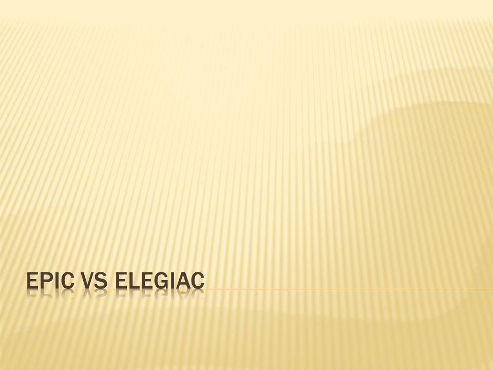 Epic vs Elegiac