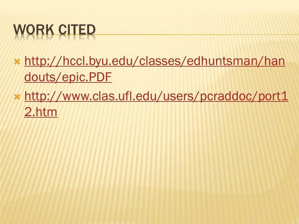 Work Cited http://hccl.byu.edu/classes/edhuntsman/handouts/epic.PDF