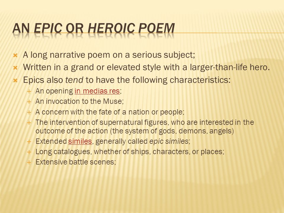 An epic or heroic poem A long narrative poem on a serious subject;