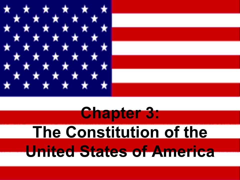 Chapter 3: The Constitution of the United States of America