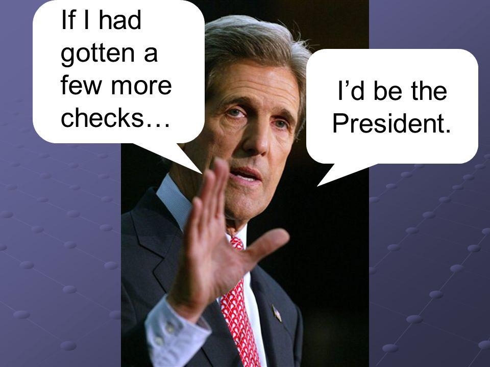 If I had gotten a few more checks…