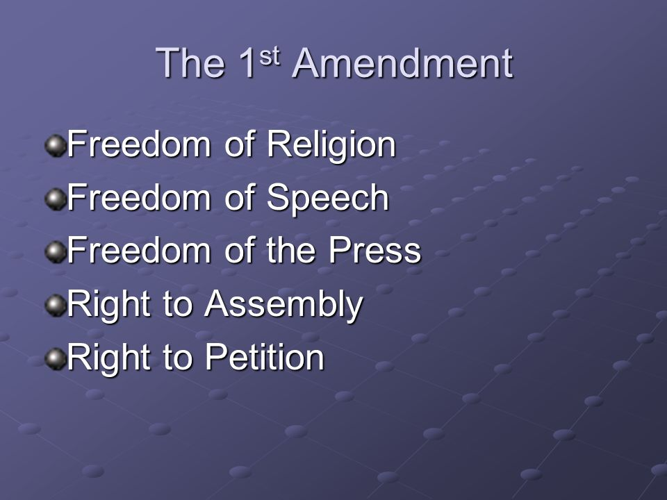 The 1st Amendment Freedom of Religion Freedom of Speech
