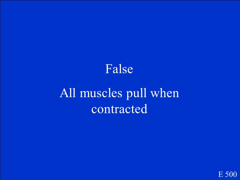 All muscles pull when contracted