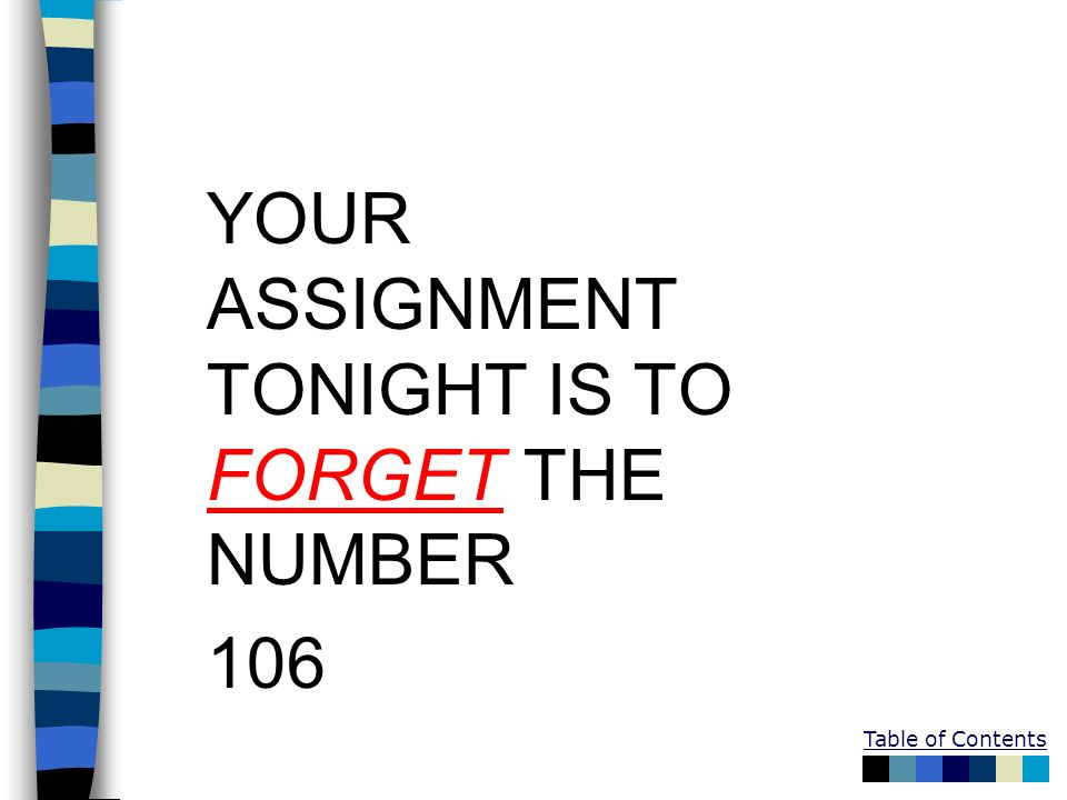 YOUR ASSIGNMENT TONIGHT IS TO FORGET THE NUMBER