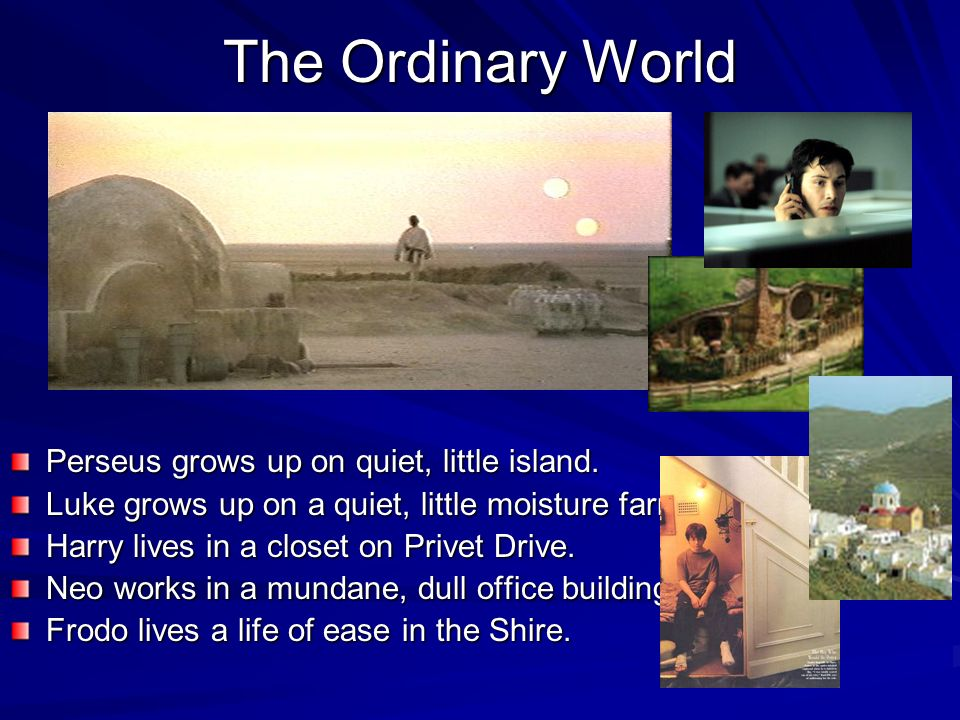 The Ordinary World Perseus grows up on quiet, little island.