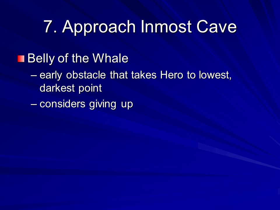 7. Approach Inmost Cave Belly of the Whale