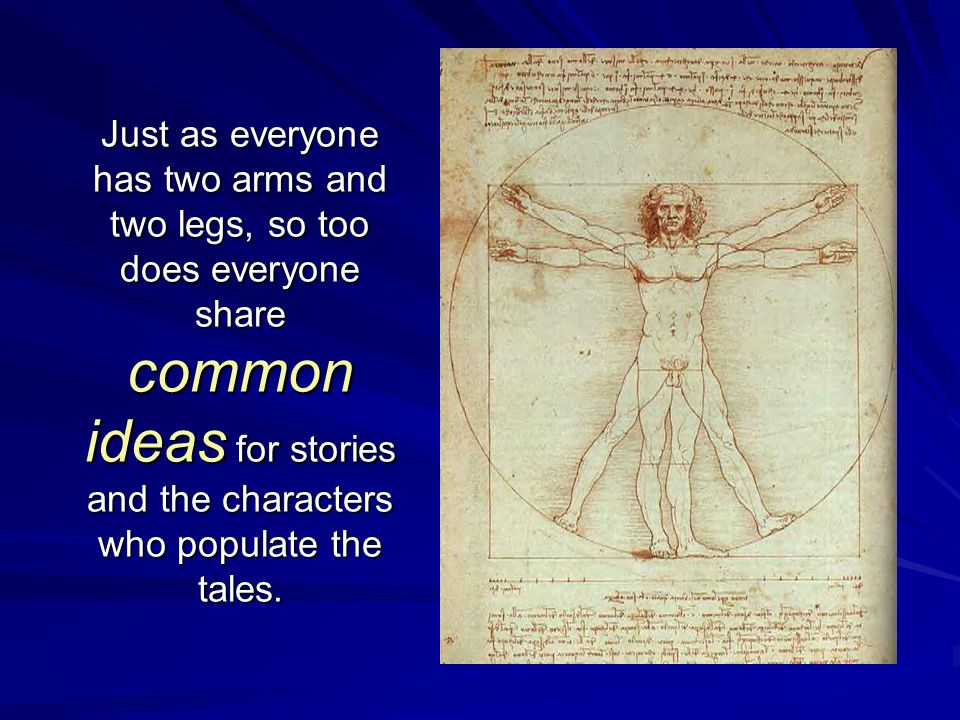 Just as everyone has two arms and two legs, so too does everyone share common ideas for stories and the characters who populate the tales.
