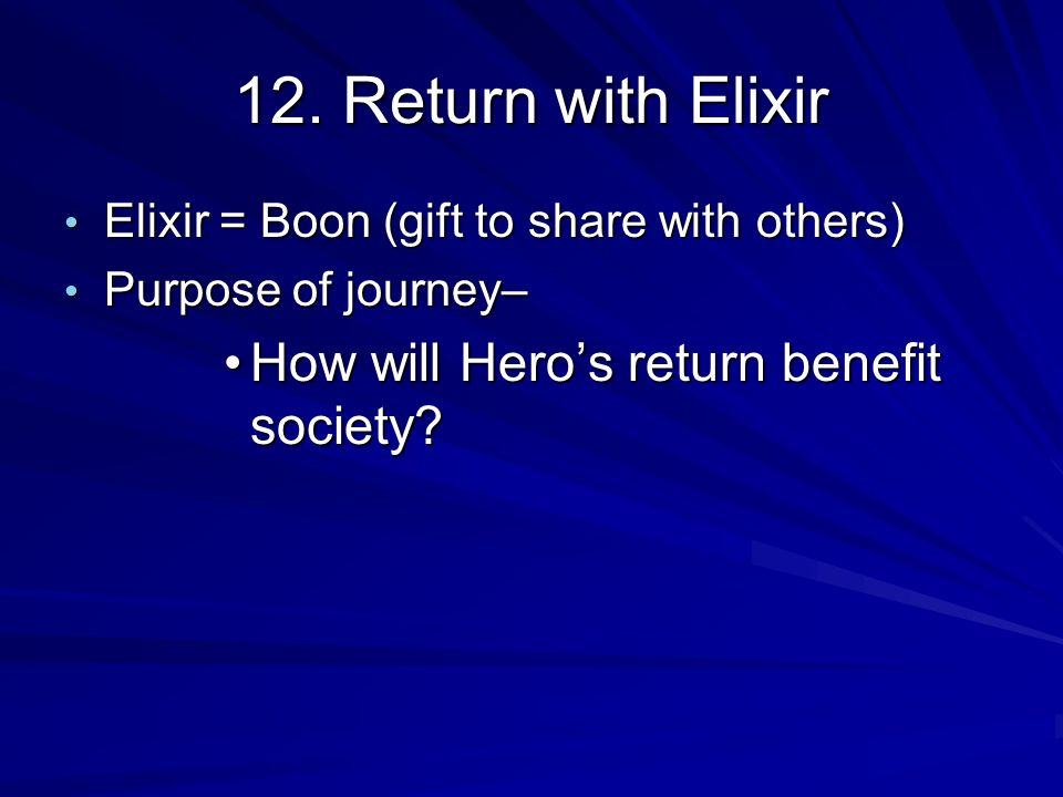 12. Return with Elixir How will Hero's return benefit society