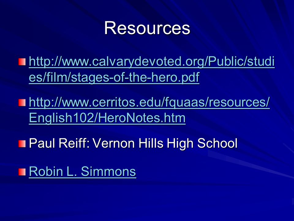 Resources http://www.calvarydevoted.org/Public/studies/film/stages-of-the-hero.pdf.