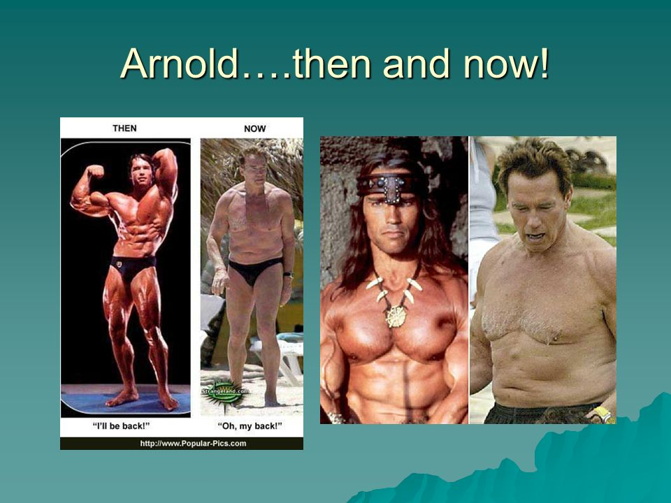 Arnold….then and now!