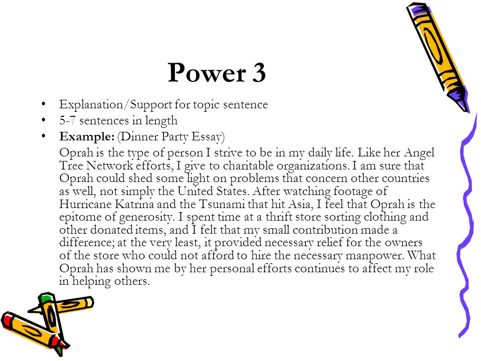 Power 3 Explanation/Support for topic sentence 5-7 sentences in length
