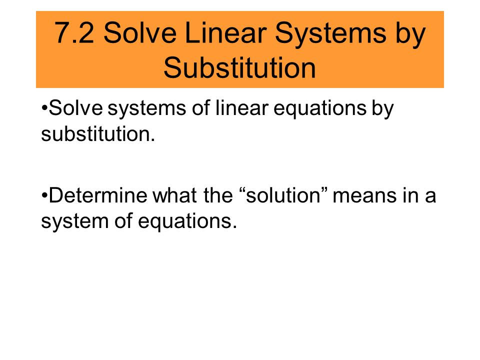 7.2 Solve Linear Systems by Substitution