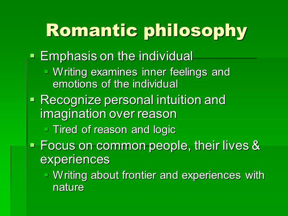 Romantic philosophy Emphasis on the individual