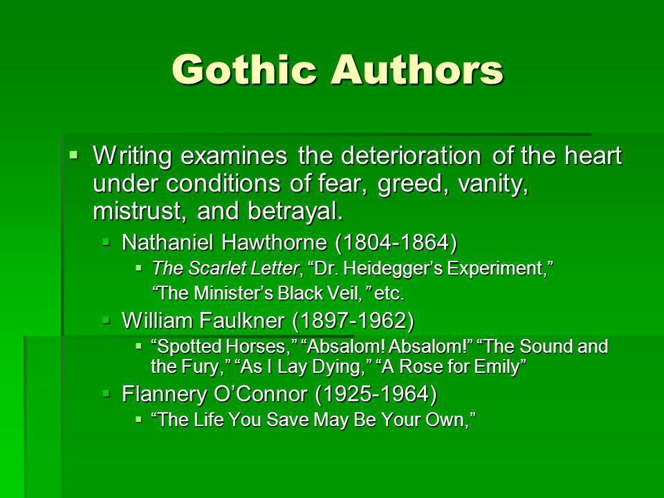 Gothic Authors Writing examines the deterioration of the heart under conditions of fear, greed, vanity, mistrust, and betrayal.