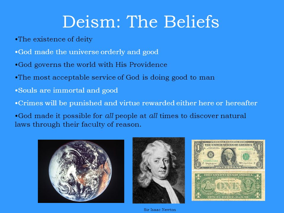 Deism: The Beliefs The existence of deity