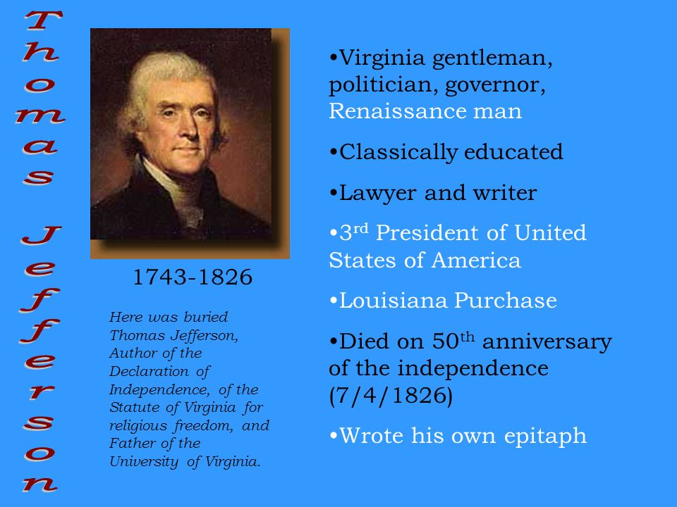 Virginia gentleman, politician, governor, Renaissance man