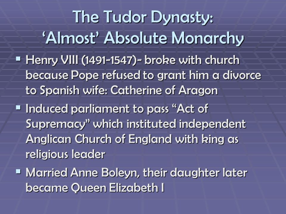 The Tudor Dynasty: 'Almost' Absolute Monarchy