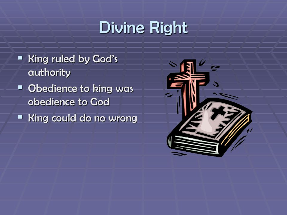 Divine Right King ruled by God's authority