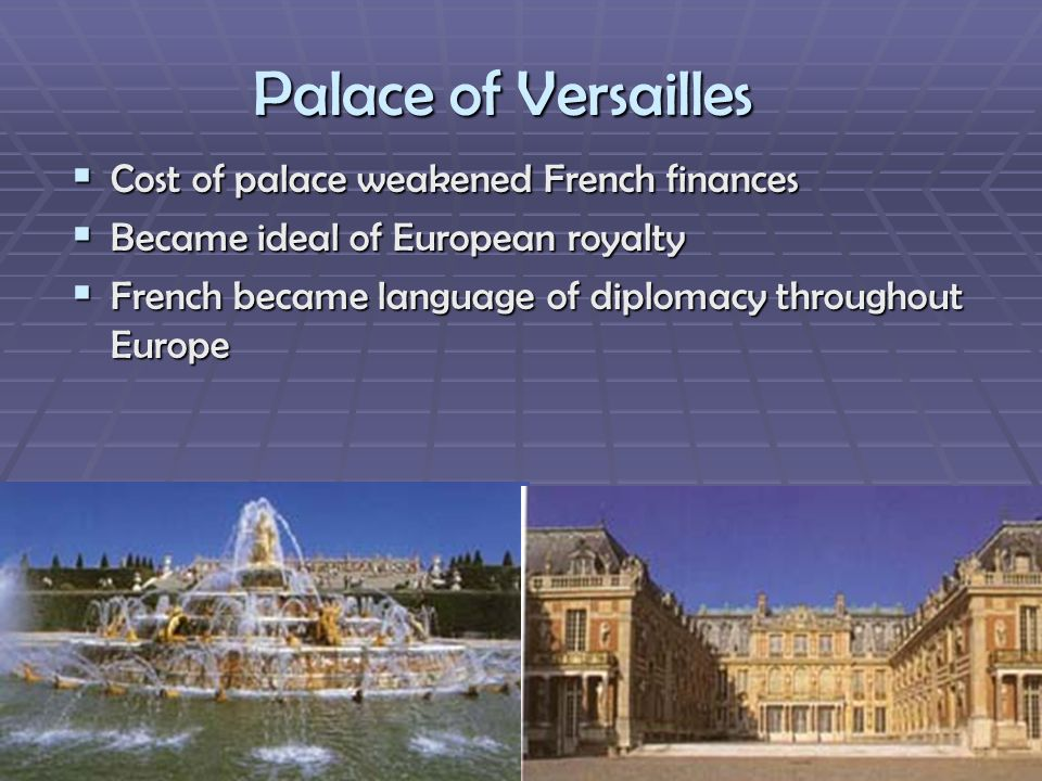 Palace of Versailles Cost of palace weakened French finances