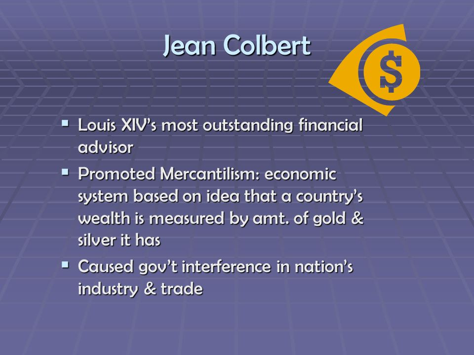 Jean Colbert Louis XIV's most outstanding financial advisor