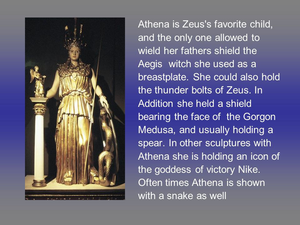 Athena is Zeus s favorite child,