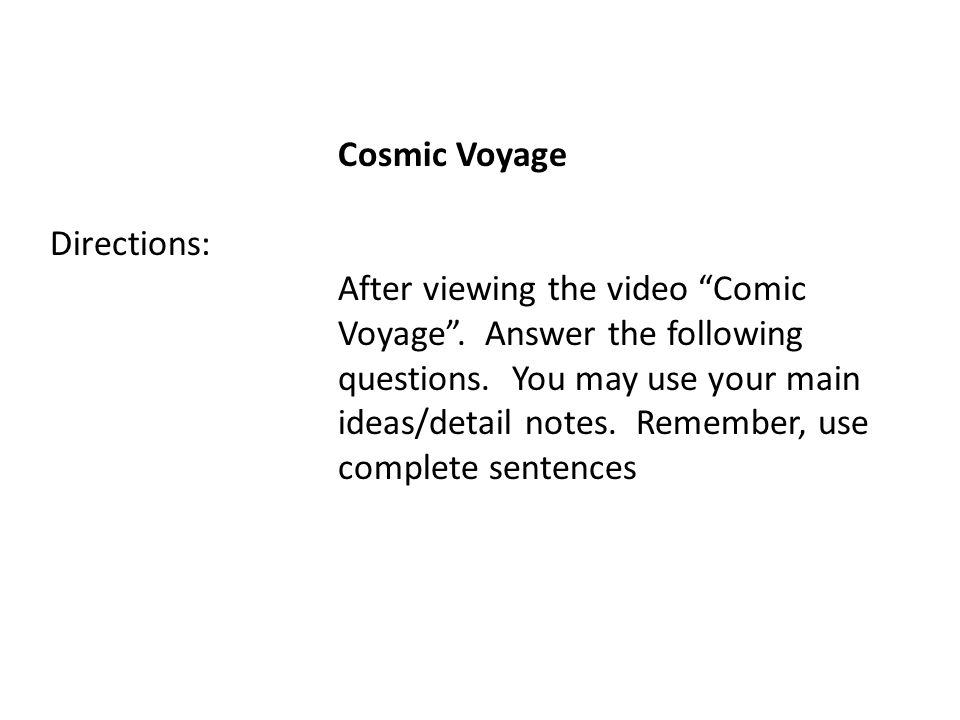 Cosmic Voyage Directions:. After viewing the video Comic. Voyage