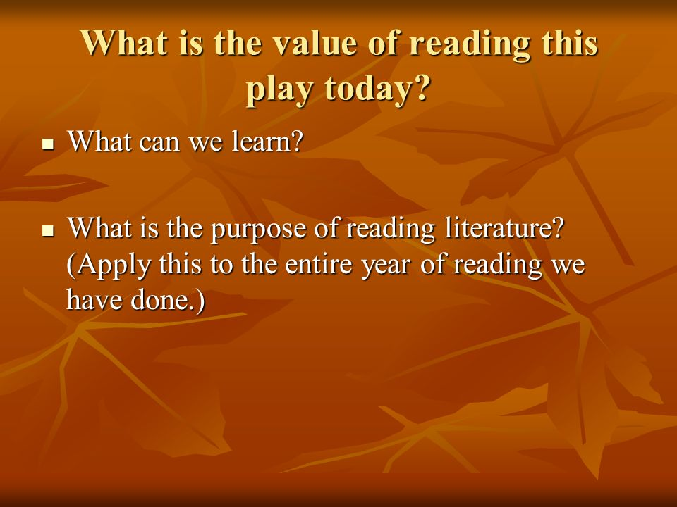 What is the value of reading this play today