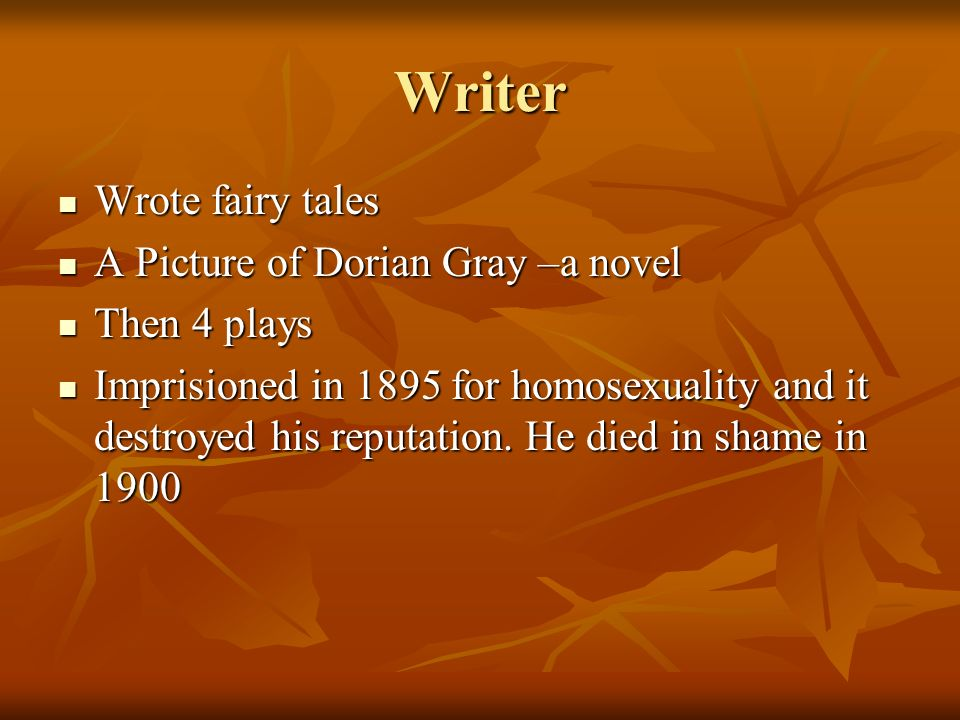 Writer Wrote fairy tales A Picture of Dorian Gray –a novel