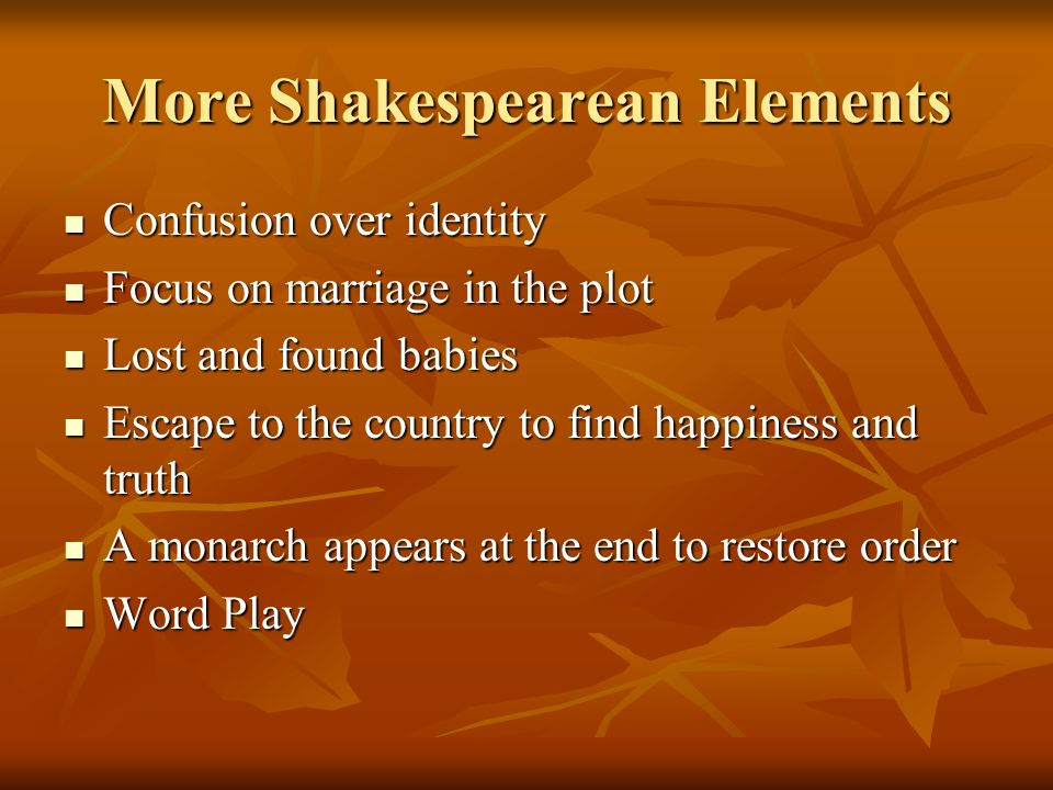 More Shakespearean Elements