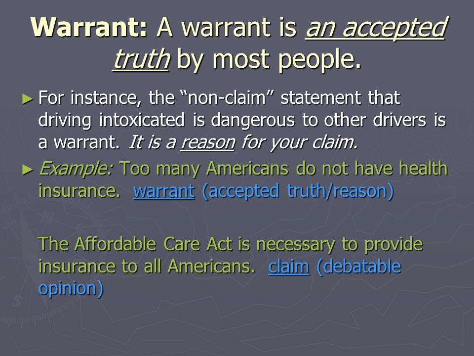 Warrant: A warrant is an accepted truth by most people.