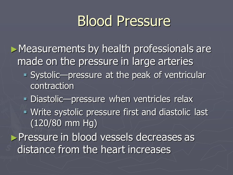 Blood PressureMeasurements by health professionals are made on the pressure in large arteries.