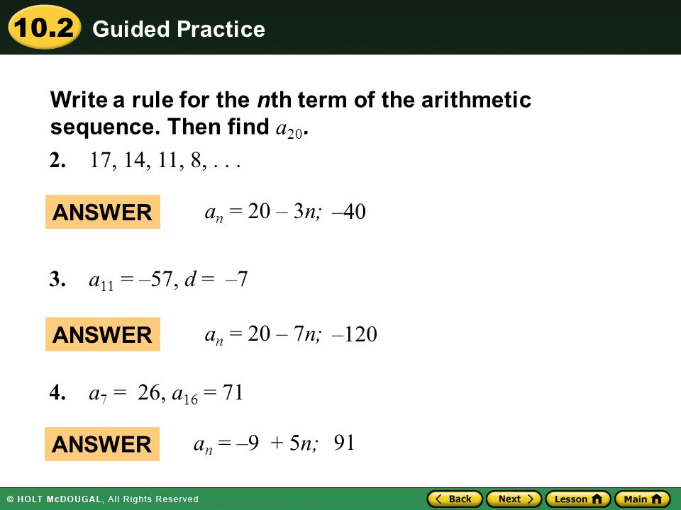 Guided Practice Write a rule for the nth term of the arithmetic sequence. Then find a20. 2. 17, 14, 11, 8, . . .