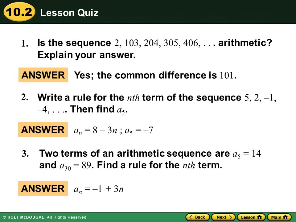 Lesson Quiz 1. Is the sequence 2, 103, 204, 305, 406, . . . arithmetic Explain your answer. ANSWER.