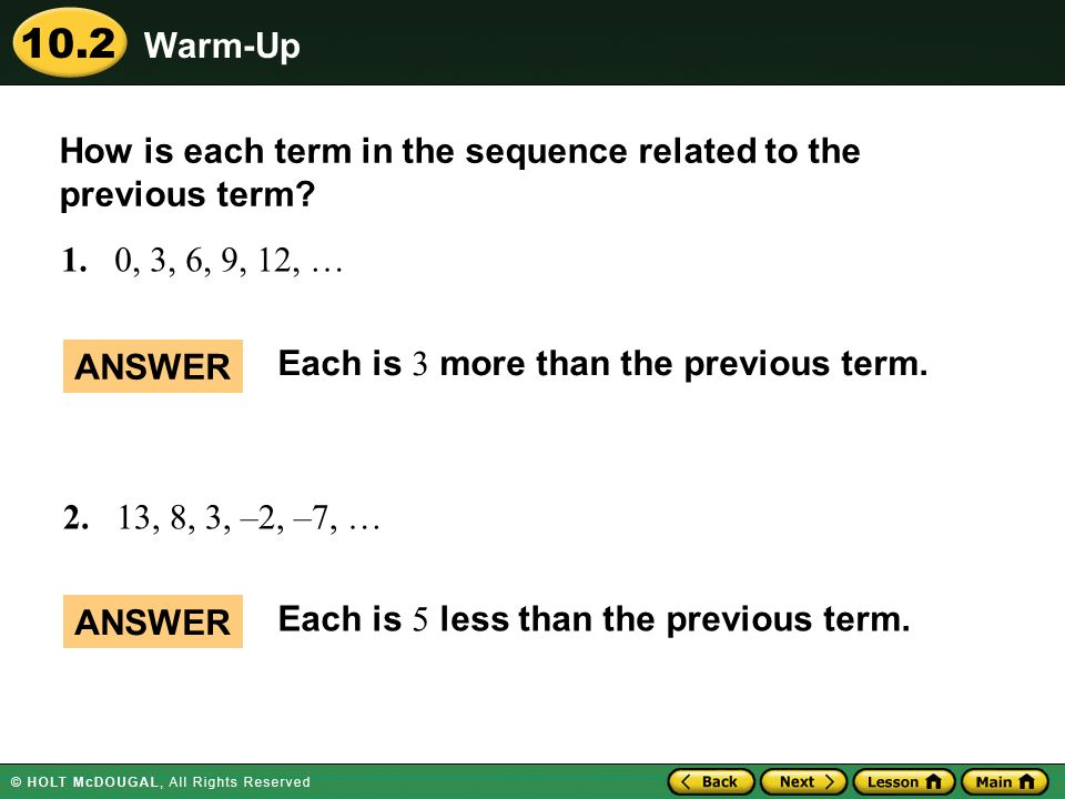 Warm-Up How is each term in the sequence related to the. previous term 1. 0, 3, 6, 9, 12, … ANSWER.