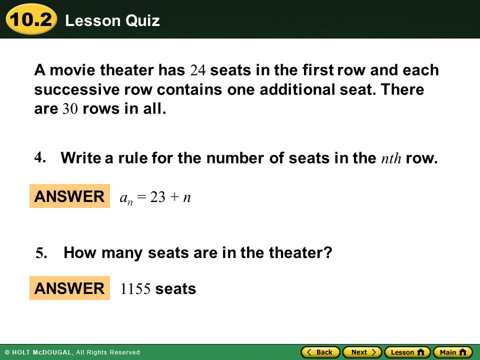 Lesson Quiz A movie theater has 24 seats in the first row and each successive row contains one additional seat. There are 30 rows in all.