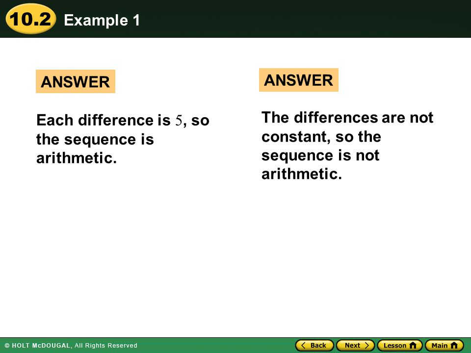 Example 1 ANSWER. ANSWER. Each difference is 5, so the sequence is arithmetic.