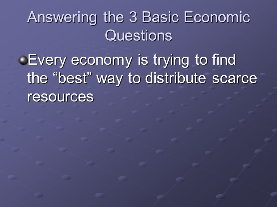 Answering the 3 Basic Economic Questions