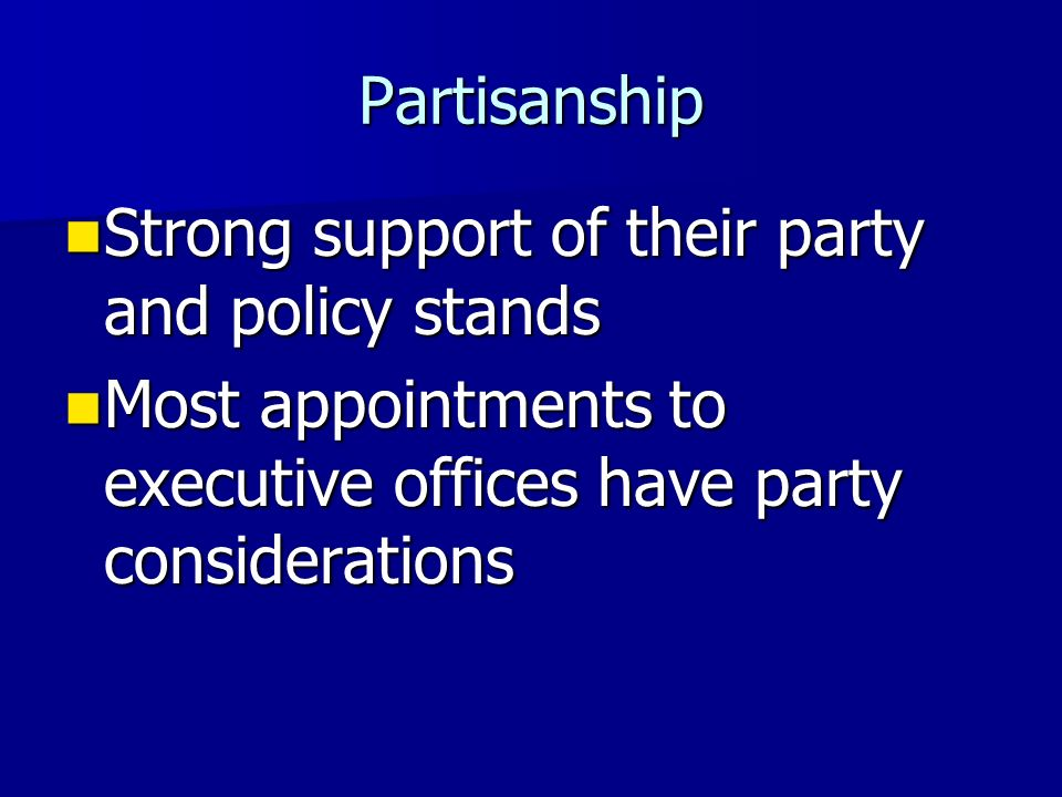Partisanship Strong support of their party and policy stands.