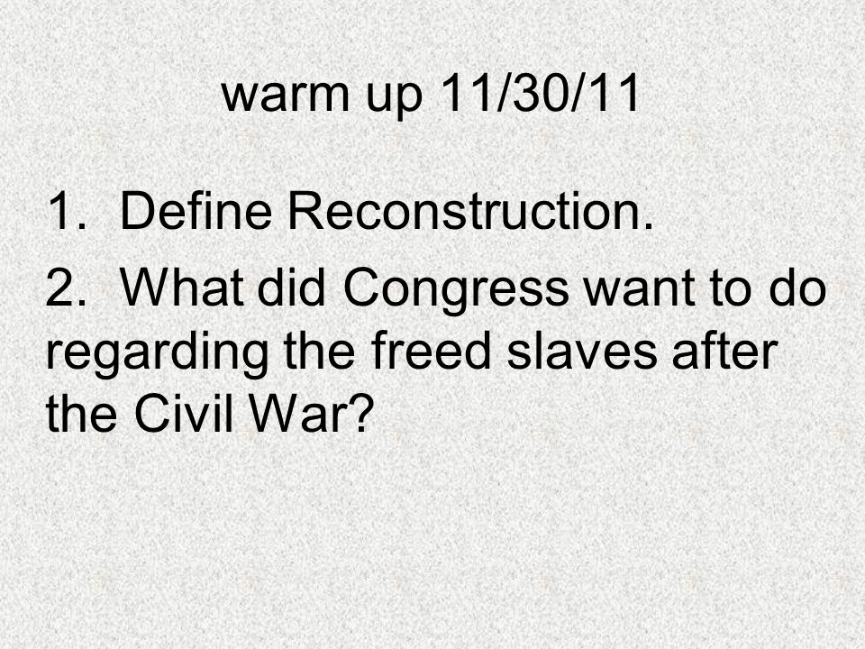 warm up 11/30/11 1. Define Reconstruction. 2.