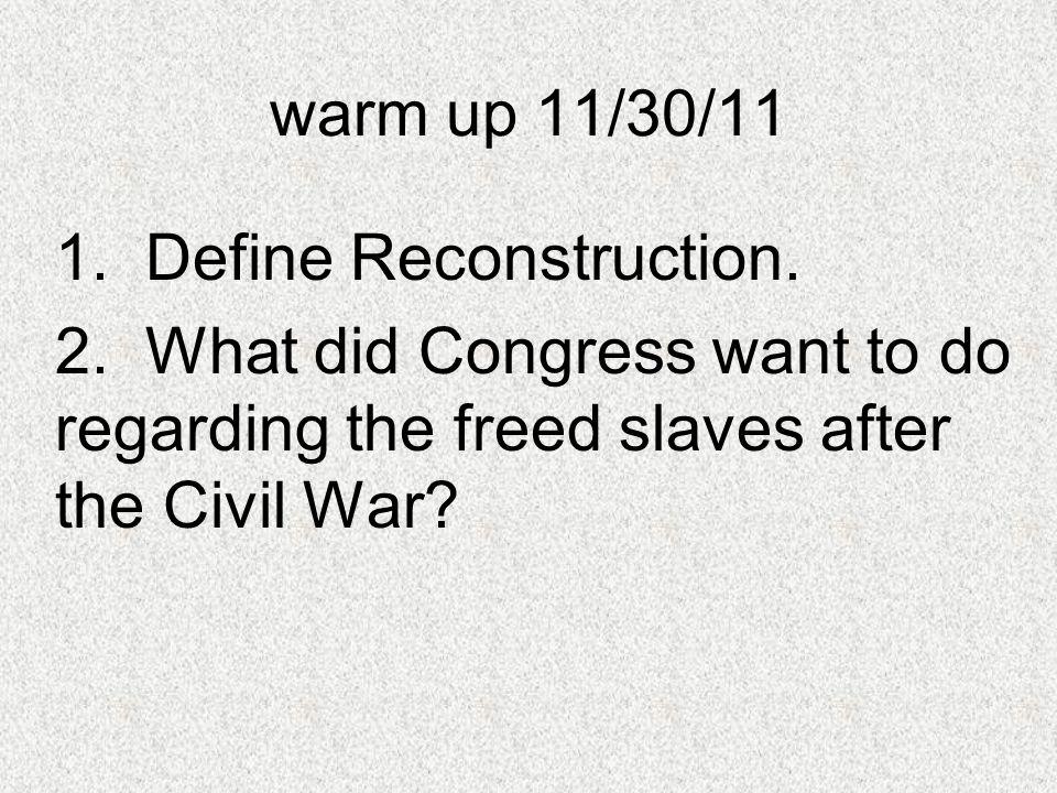 warm up 11/30/11 1. Define Reconstruction. 2.