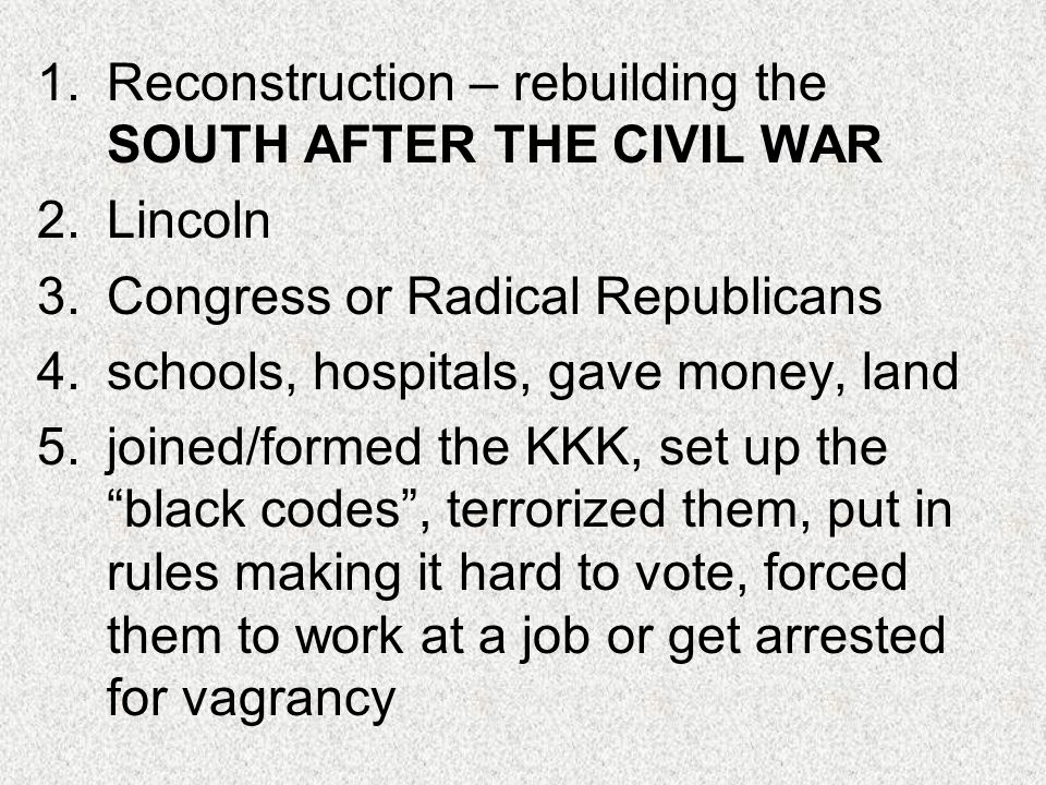 Reconstruction – rebuilding the SOUTH AFTER THE CIVIL WAR
