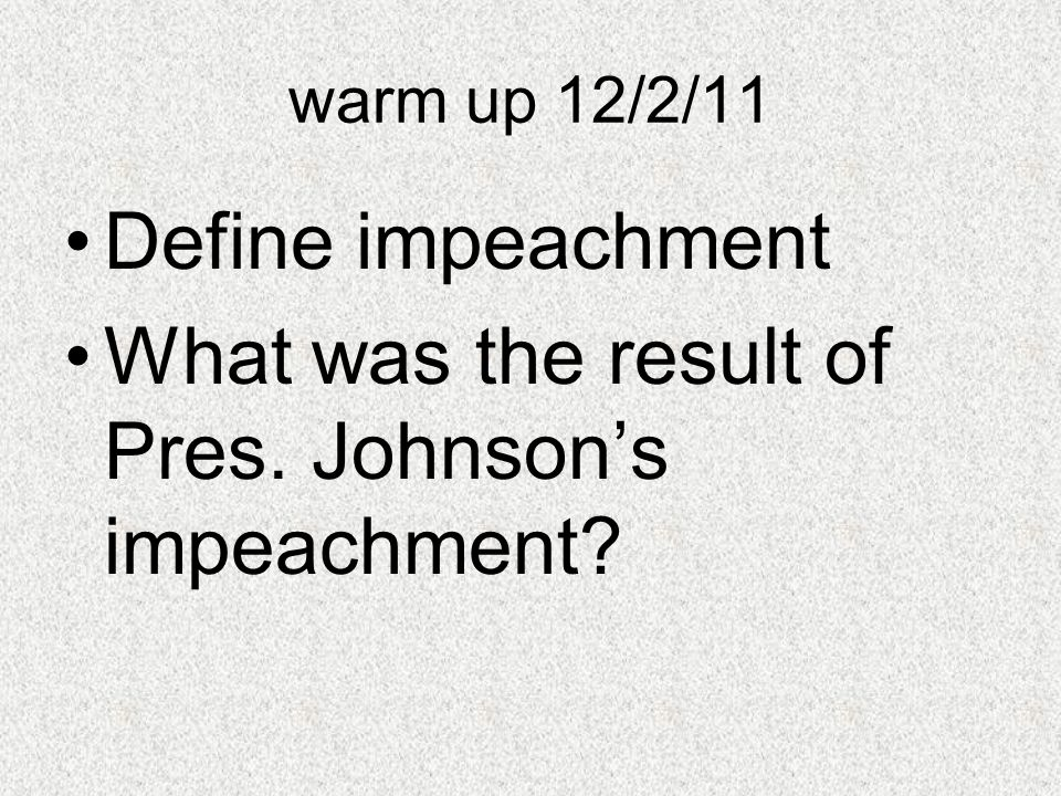 What was the result of Pres. Johnson's impeachment