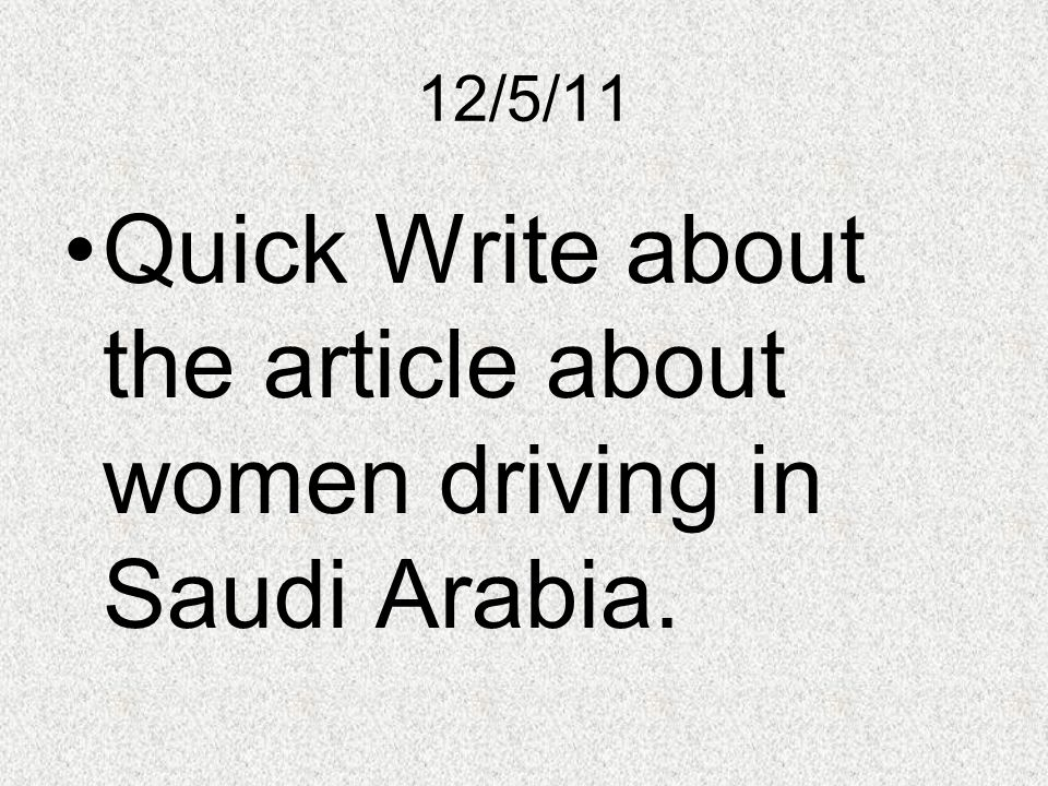 Quick Write about the article about women driving in Saudi Arabia.