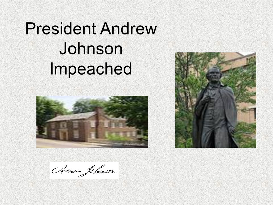 President Andrew Johnson Impeached
