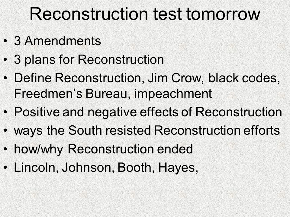 Reconstruction test tomorrow