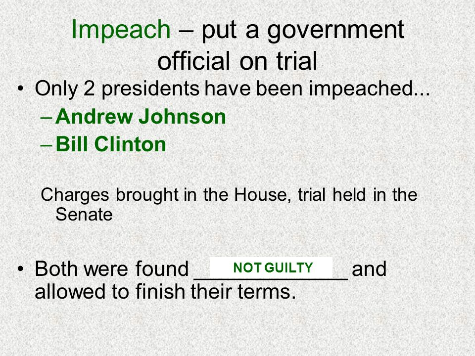 Impeach – put a government official on trial