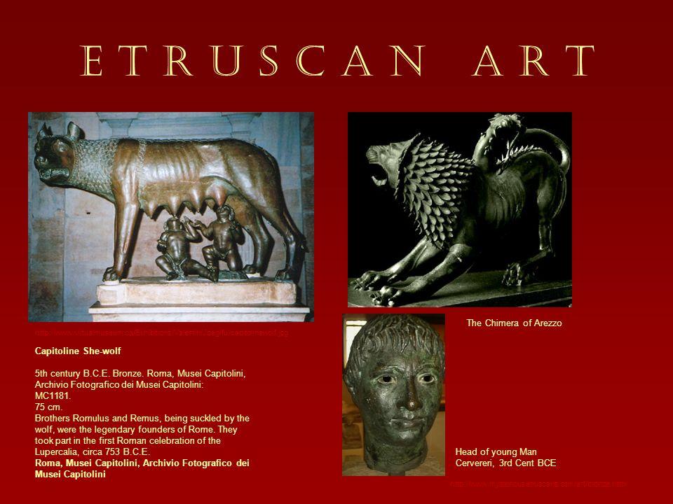 E T R U S C A N A R T Bronzes The Chimera of Arezzo