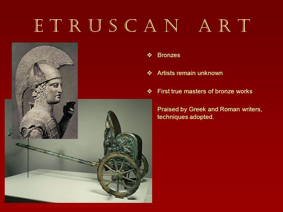 E T R U S C A N A R T Bronzes Artists remain unknown