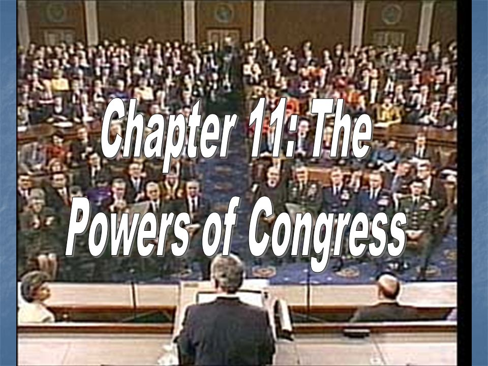 Chapter 11: The Powers of Congress